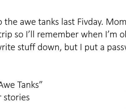 Beginnings 041 – My Trip to the Awe Tanks
