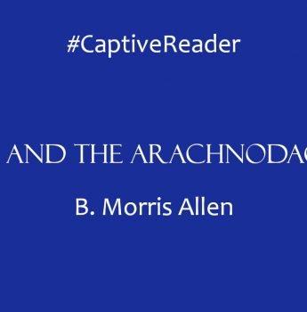 #CaptiveReader – Spring and the Arachnodactylist
