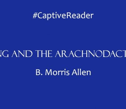 #CaptiveReader – Spring and the Arachnodactylist